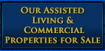 Our Assited living  & commercial  properties for sale